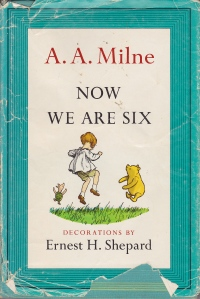 My well-worn and much-loved copy of Now We Are Six. When I hold it in my hands, I think of Dad holding it isn his hands as he read to us.
